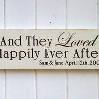 And They Loved Happily Ever After Personalized Wedding Sign