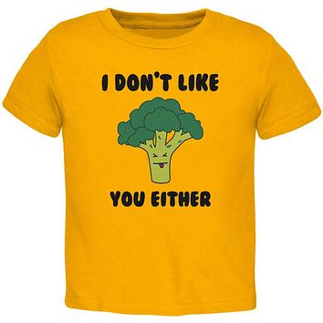 Vegetable Broccoli Doesn't Like You Either Funny Toddler T Shirt