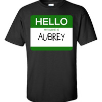 Hello My Name Is AUBREY v1-Unisex Tshirt