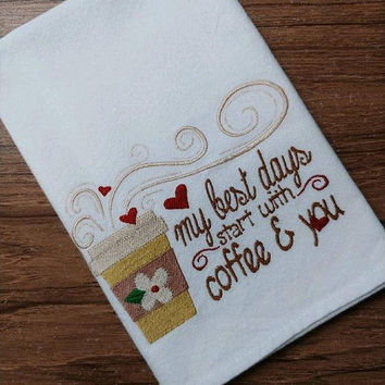 Best Day with coffee... machine embroidered White Cotton Kitchen Tea Towel