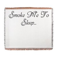 Smoke Me To Sleep Woven Blanket> Smoke Me To Sleep> 420 Gear Stop