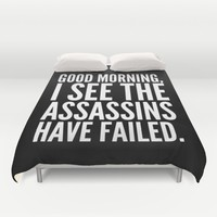 Good morning, I see the assassins have failed. (Black) Duvet Cover by CreativeAngel