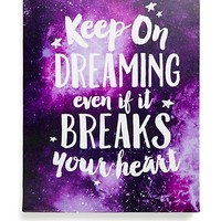 Keep On Dreaming Stretched Canvas