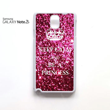 keep calm and be princess samsung galaxy note 1 N7000, Note 2 N7100, Note 3 N9000 case