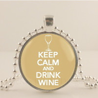 """Keep calm and drink wine, cream, 1"""" glass and metal Pendant necklace Jewelry."""