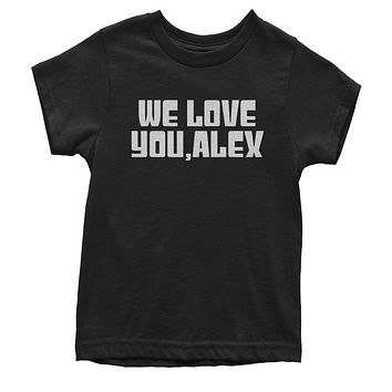 We Love You, Alex Youth T-shirt