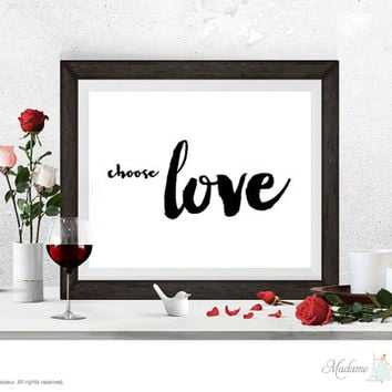 Printable Art Choose Love printable quote Wall Art Home Decor Minimalist Art Print Instant download art print watercolor ink brush art print