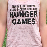 Train like you've been picked for the hunger games, workout tank top, workout clothes, workout shirt, fitness tank, running tank, burnout