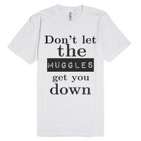 Harry Potter- Don't let the muggles get you down-White T-Shirt