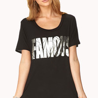 Famous Glam Tee