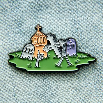 """It's All Good in the Hood"" Funny Gravestone Enamel Pin"