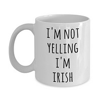 Ireland Coffee Mug I'm Not Yelling I'm Irish Funny Tea Cup Gag Gifts for Men & Women