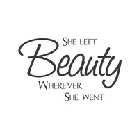 """wall quotes wall decals - """"She left beauty wherever she went"""""""