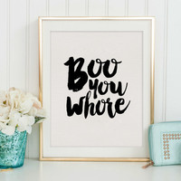 MEAN GIRLS QUOTE, Boo You Whore, Girls Room Decor,Nursery Girls, Girls Bedroom Decor,Women Gifts,Gift For Her,Quote Prints,Typography Print