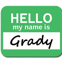 Grady Hello My Name Is Mouse Pad