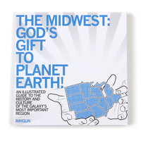 The Midwest: God's Gift To Planet Earth Book