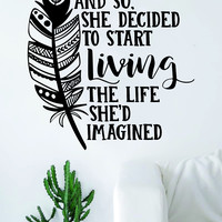 She Decided to Start Living Quote Decal Sticker Wall Vinyl Art Home Woman Girl Teen Adventure Feather Inspirational Inspire