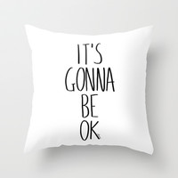 IT'S GONNA BE OK Throw Pillow by Villaraco