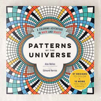 Patterns Of The Universe: A Coloring Adventure In Math And Beauty By Alex Bellos