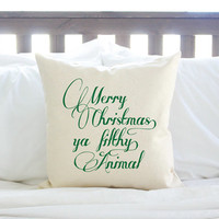 "Christmas Decor ""Merry Christmas Ya Filthy Animal"" Pillow Cover - Red or Green"