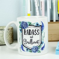 Badass and Brilliant Mug