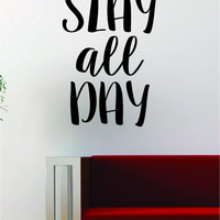 Slay All Day Quote Decal Sticker Wall Vinyl Art Words Decor Kitchen Gift Funny Inspirational Girl Woman Teen