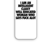I Am An Intelligent Classy Well Educated Woman - iPhone 5&5s Case