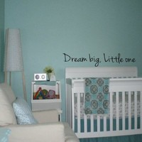 Dream big, Little one Wall Decal