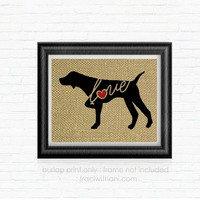 German Shorthaired Pointer Love / Pointing - Burlap Printed Wall Art: GSP, Vizsla, Dog, Wall Art, Rustic, Typography, Dog Lover, Pointer
