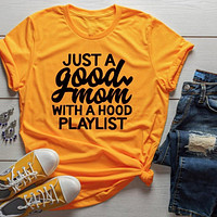 Just a Good Mom with a Hood Playlist tee