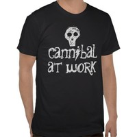 Cannibal at Work T Shirt  FUNNY