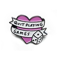 Quit Playing Games Enamel Pin in Pink Heart
