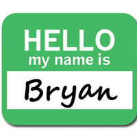 Bryan Hello My Name Is Mouse Pad
