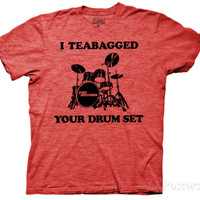 Step Brothers - I Teabagged Your Drum Set (Slim Fit)