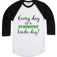 Every Day Is A Starbucks Kinds Day!-Unisex White/Black T-Shirt