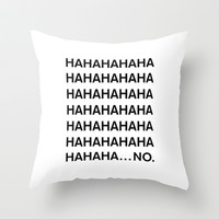 HAHA Throw Pillow by Good Sense