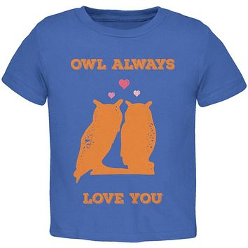 Valentine's Day - Paws - Owl Always Love You Royal Blue Toddler T-Shirt