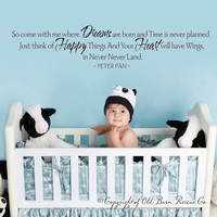 Large New Vinyl Wall Decal - So come with me...masculine peter pan quote for boy nursery