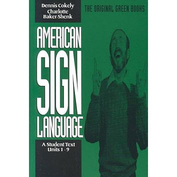 American Sign Language: A Student Text, Units 1-9: American Sign Language