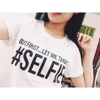 But First Let Me Take A Selfie Tumblr Vnyl Tshirt Unisex Adult Size Black White
