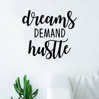 Dreams Demand Hustle Quote Wall Decal Quote Sticker Vinyl Art Home Decor Decoration Living Room Bedroom Inspirational Motivational Work Hard