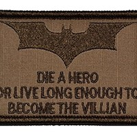 Die a Hero or Become the Villain Batman 2x3 Military Patch / Morale Patch - Coyote Brown