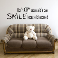 Vinyl Wall Decal Sticker Don't Cry Smile Quote #GFoster181