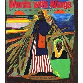 Words With Wings: A Treasury of African-American Poetry and Art