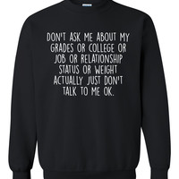 Don't ask me about … Crewneck Sweatshirt