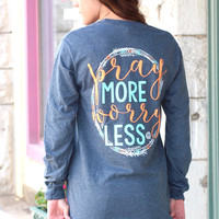 Pray More Worry Less Long Sleeve Tee {H. Charcoal}