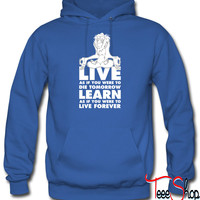 Live As If You Were To Die Tomorrow hoodie