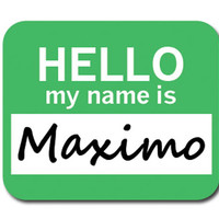 Maximo Hello My Name Is Mouse Pad