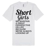 Short Girls Perspective-Unisex White T-Shirt
