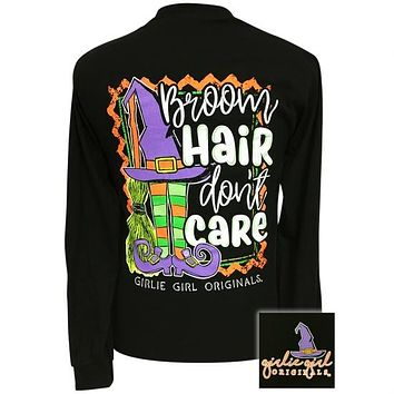 Girlie Girl Broom Hair Dont Care Witch Fall Long Sleeve T-Shirt